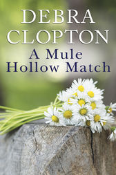 A Mule Hollow Match by Debra Clopton