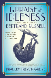 In Praise of Idleness by Third Earl Bertrand Russell