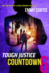 Tough Justice: Countdown (Part 6 of 8) by Emmy Curtis