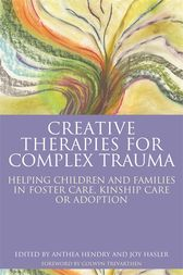 Creative Therapies for Complex Trauma by Joy Hasler