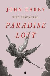 The Essential Paradise Lost by John Carey