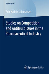 Studies on Competition and Antitrust Issues in the Pharmaceutical Industry by Ann-Kathrin Lehnhausen