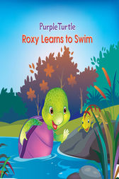 Purple Turtle - Roxy Learns to Swim by Gail Hennessey