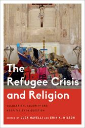 The Refugee Crisis and Religion by Luca Mavelli