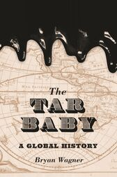The Tar Baby by Bryan Wagner