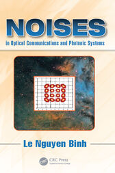 Noises in Optical Communications and Photonic Systems by Le Nguyen Binh