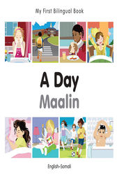 My First Bilingual Book–A Day (English–Somali) by Milet Publishing