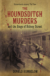 Houndsditch Murders & the Siege of Sidney Street by Donald Rumbelow