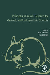 Principles of Animal Research for Graduate and Undergraduate Students by Mark A. Suckow