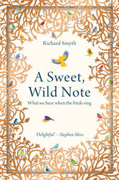 A Sweet, Wild Note by Richard Smyth