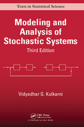Modeling and Analysis of Stochastic Systems, Third Edition by Vidyadhar G. Kulkarni