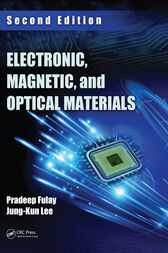 Electronic, Magnetic, and Optical Materials, Second Edition by Pradeep Fulay
