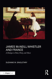 James McNeill Whistler and France by Suzanne Singletary