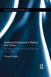 Intellectual Discourse in Reform Era China by Giorgio Strafella
