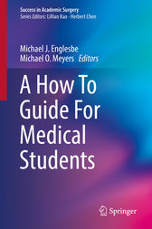 A How To Guide For Medical Students by Michael J. Englesbe