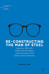 Re-Constructing the Man of Steel by Martin Lund
