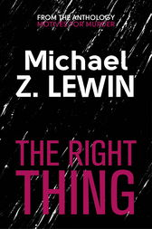 The Right Thing by Michael Z. Lewin