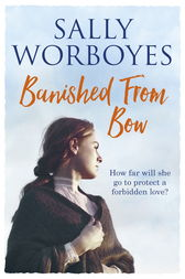 Banished from Bow by Sally Worboyes