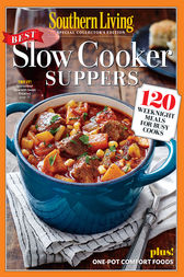 SOUTHERN LIVING Slow Cooker Suppers by The Editors of Southern Living
