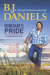Renegade's Pride (A Cahill Ranch Novel, Book 1) by B.J. Daniels