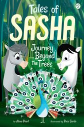 Tales of Sasha 2: Journey Beyond the Trees by Alexa Pearl