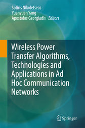 Wireless Power Transfer Algorithms, Technologies and Applications in Ad Hoc Communication Networks by Sotiris Nikoletseas