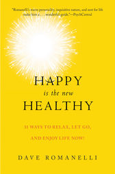 Happy Is the New Healthy by Dave Romanelli