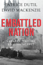 Embattled Nation by Patrice Dutil