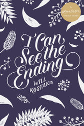 I Can See the Ending: A #LoveOzYA Short Story by Will Kostakis
