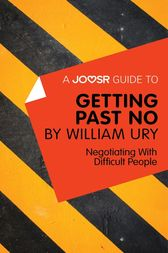 A Joosr Guide to... Getting Past No by William Ury by Joosr