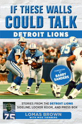 If These Walls Could Talk: Detroit Lions by Lomas Brown