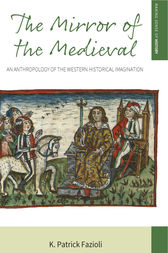 The Mirror of the Medieval by K. Patrick Fazioli