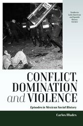 Conflict, Domination, and Violence by Carlos Illades