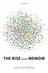 The Rise of the Memoir by Alex Zwerdling