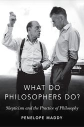 What Do Philosophers Do? by Penelope Maddy