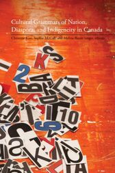 Cultural Grammars of Nation, Diaspora, and Indigeneity in Canada by Christine Kim