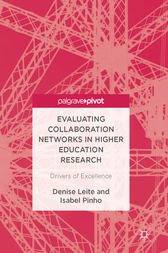 Evaluating Collaboration Networks in Higher Education Research by Denise Leite