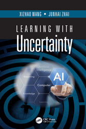 Learning with Uncertainty by Xizhao Wang