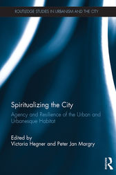 Spiritualizing the City by Victoria Hegner