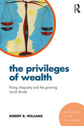 The Privileges of Wealth by Robert B. Williams