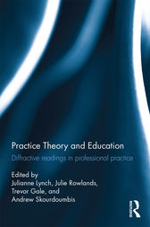 Practice Theory and Education by Julianne Lynch