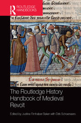 The Routledge History Handbook of Medieval Revolt by Justine Firnhaber-Baker