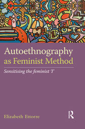 Autoethnography as Feminist Method by Elizabeth Ettorre
