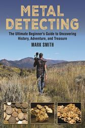 Metal Detecting by Mark Smith