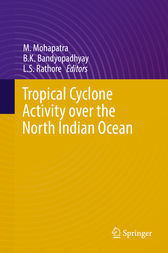 Tropical Cyclone Activity over the North Indian Ocean by M. Mohapatra