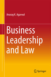 Business Leadership and Law by Anurag K. Agarwal