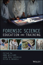 Forensic Science Education and Training by Anna Williams