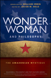 Wonder Woman and Philosophy by Jacob M. Held