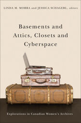 Basements and Attics, Closets and Cyberspace by Linda M. Morra