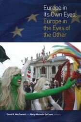 Europe in Its Own Eyes, Europe in the Eyes of the Other by David B. MacDonald